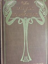 March 1904 First Edition THE BALLADS OF BOURBONNAIS Signed by author Amsbary