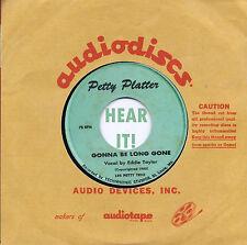 Rockabilly/Hillbilly EDDIE TAYLOR-Gonna Be Long Gone PETTY-Primitive Hick Bopper