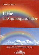 LIEBE IM REGENBOGENZEITALTER - Babaji & Patrizia Pfister - Smaragd Verlag BUCH