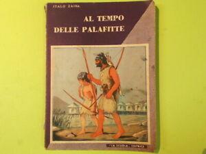 AL TEMPO DELLE PALAFITTE ZAINA LA SCUOLA EDITRICE 1954