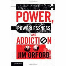 Power Powerlessness Addiction Jim Orford Hardcover Cambridge Univ… 9781107034761