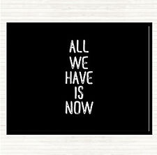 Black White All We Have Is Now Quote Mouse Mat Pad