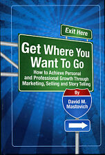 Marketing - Get Where you Want to Go by David Mastovich, hardcover, inscribed