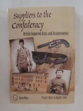 Suppliers to the Confederacy Volume 1: British Imported Arms and Accoutrements