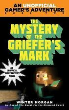 An Unofficial Gamer's Adventure: The Mystery of the Griefer's Mark : A Minecraf…
