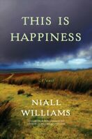 This Is Happiness, Hardcover by Williams, Niall, Like New Used, Free shipping...