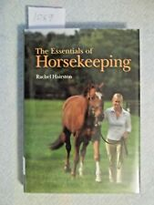 The Essentials of Horsekeeping by Rachel Hairston.