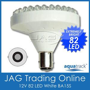 12V 82-LED WHITE LIGHT BA15S 1156 GLOBE - Caravan/Boat/Ceiling/Cabin/Bike/Auto