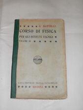 BATTELLI CORSO DI FISICA PER ISTITUTI TECNICI ED. ZANICHELLI 1914