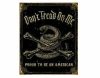 DON'T TREAD ON ME TIN SIGN - PROUD TO BE AN AMERICAN METAL POSTER WALL ART