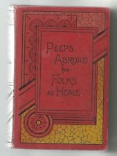 PEEPS ABROAD for FOLKS AT HOME by C L MATEAUX 1889 Gilt Hc ENGRAVINGS TRAVELS