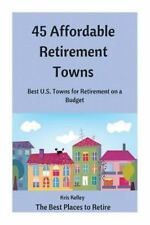 The Best Places to Retire: 45 Affordable Retirement Towns : Best U. S. Towns...