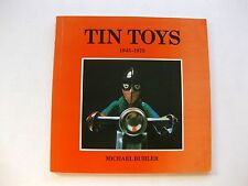 Tin Toys 1945-1975 Picture Book by Michael Buhler Printed 1978