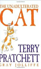 The Unadulterated Cat,Terry Pratchett,Gray Jolliffe