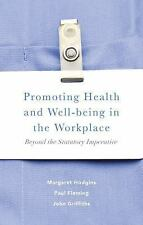 Promoting Health and Well-Being in the Workplace : Beyond the Statutory...
