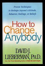 How to Change ANYBODY - Reshape Attitude, Behavior, Feelings, Beliefs  NEW  MINT