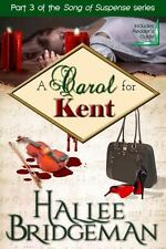 Song of Suspense: A Carol for Kent : Part 3 in the Song of Suspense Series 3...