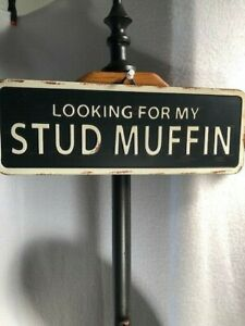 Sign Metal LOOKING FOR MY STUD MUFFIN HOME WALL DECOR NEW ASHLAND
