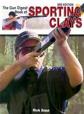 The Gun Digest Book Of Sporting Clays by Rick Sapp