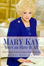 Mary Kay: You Can Have It All: Lifetime Wisdom from America's Foremost Woman Ent