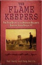 The Flame Keepers: The True Story of an American Soldier's Survival Inside Stala