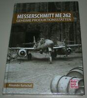 Kartschall: Bildband Messerschmitt ME 262 - Geheime Produktionsstätten Buch Neu!