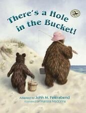 First Steps in Music: There's a Hole in the Bucket! (2013, Picture Book)