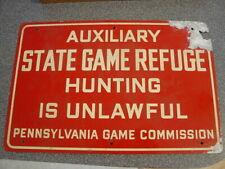 AUXILIARY PA GAME COMMISSION  STATE GAME REFUGE HUNTING UNLAWFUL ALUMINUM SIGN