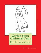 Gordon Setter Christmas Cards : Do It Yourself by Gail Forsyth (2015, Paperback)