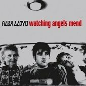 "Alex Lloyd - ""Watching Angels Mend (2001)""-Australian Singer/Songwriter-NEW CD"