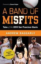 A Band of MiSFits by Andrew Baggarly - Giants Baseball Team 1st ED - (Hardcover)