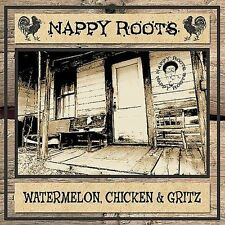 Watermelon, Chicken and Gritz (CD) Nappy Roots