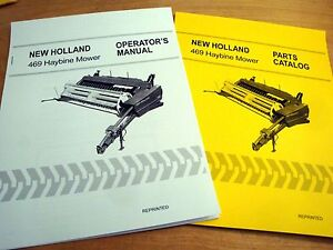 New Holland 469 Haybine Mower Conditioner Operator's AND Parts Manual Catalog NH