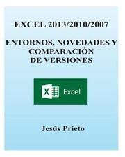 EXCEL 2013/2010/2007. Entornos, Novedades y Comparacion de Versiones by Jesus...