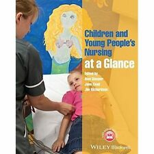 Children and Young People Nursing at a Glance, Alan Glasper