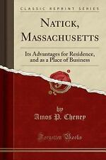 Natick, Massachusetts: Its Advantages for Residence, and as a Place of Business