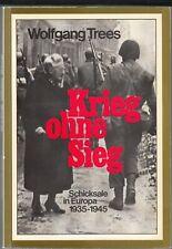 Krieg ohne Sieg. Schicksale in Europa 1935-1945 von Wolfgang Trees