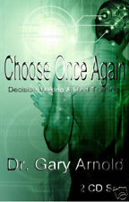 Choose Once Again, Dr. Gary Arnold