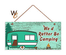 We'd Rather Be Camping Sign, Rustic Decor, Retro Camper, 5x10 Sign