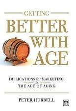 Getting Better with Age: Improving Marketing in the Age of Aging-ExLibrary