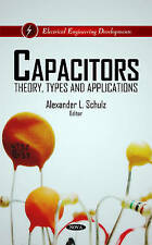 Capacitors: Theory, Types & Applications (Electrical Engineering Developments) b