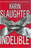 Indelible: A Novel by Karin Slaughter