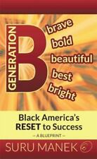 Generation B : Black America's Reset to Success by Suru Manek (2015, Hardcover)