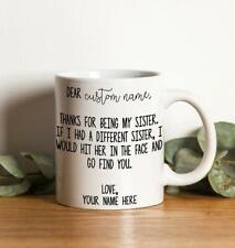 Dear Sister Mug  Thanks For Being My Sister Gift   Funny Sister Mug  Sister Gift
