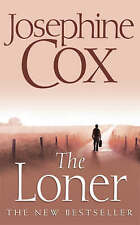 The Loner by Josephine Cox ~ A Paperback Book With Free P&P UK