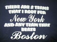 There are 2 Teams I Root NEW YORK YANKEES & Anybody Who Beats RED SOX (XL) Shirt