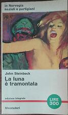 La luna è tramontata -John Steinbeck - Mondadori,1962 - A
