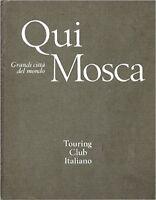 Qui Mosca,Aa.Vv.  ,Touring Club Italiano ,1974