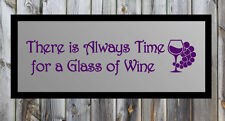 "There is Always Time for a Glass of Wine Vinyl Wall Sticker Decal 2.5""h x 11.5"""