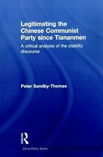 Legitimating the Chinese Communist Party since Tiananmen : A Critical...